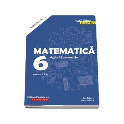 Matematica. Algebra, geometrie. Clasa a VI-a. Consolidare. Partea a II-a, Editia a VII-a