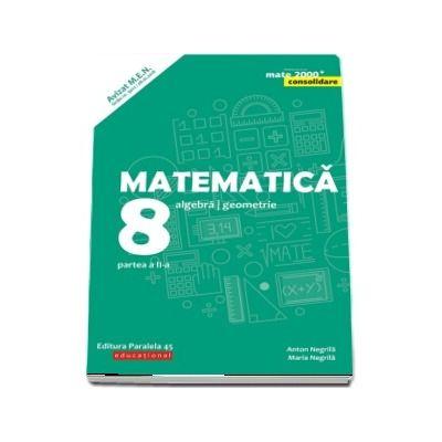 Matematica. Algebra, geometrie. Clasa a VIII-a. Consolidare. Partea a II-a - Editia a VII-a