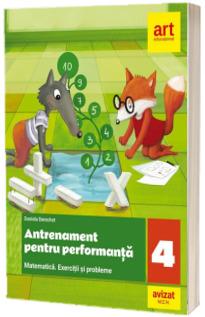 Matematica. Antrenament pentru performanta, exercitii si probleme pentru clasa a IV-a