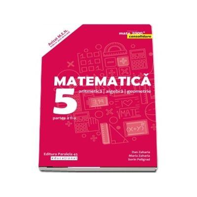 Matematica. Aritmetica, algebra, geometrie. Clasa a V-a. Consolidare. Partea a II-a. Editia a VIII-a