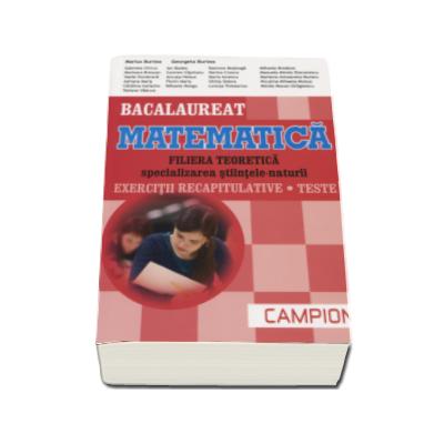 Matematica bacalaureat 2017, Filiera teoretica - Specializarea Stiintele-Naturii. Exercitii recapitulative. Teste