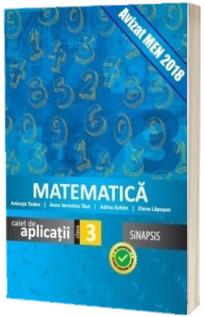 Matematica caiet de aplicatii, pentru clasa a III-a - Editia 2015 (Anca Veronica Taut)