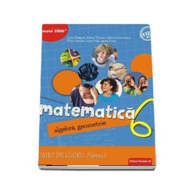 Matematica, caiet de lucru pentru clasa a VI-a, semestrul I. Algebra, geometrie - Consolidare si aprofundare (Editie 2018)