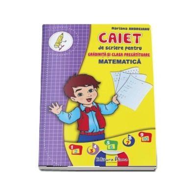 Matematica. Caiet de scriere pentru gradinita si clasa pregatitoare