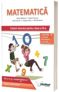 Matematica caietul elevului pentru clasa a III-a. Conform cu noua programa scolara (Mirela Mihaescu)