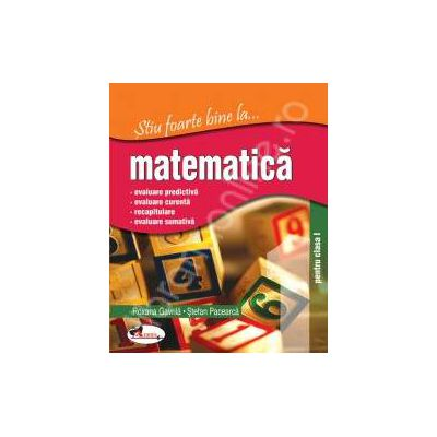 Matematica, clasa a I-a (Stiu foarte bine la...)