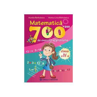 Matematica clasa a IV-a. 700 (+200) de exercitii si probleme