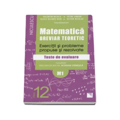 Matematica clasa a XII-a M1. Breviar teoretic cu exercitii si probleme propuse si rezolvate, teste de evaluare - Petre Simion (Editie 2016)