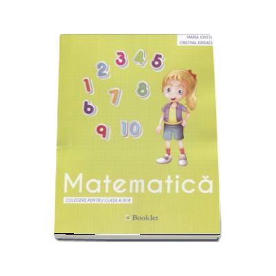 Matematica, culegere pentru clasa a IV-a (Maria Ionescu)