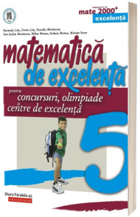 Matematica de excelenta pentru concursuri, olimpiade si centre de excelenta. Clasa a V-a