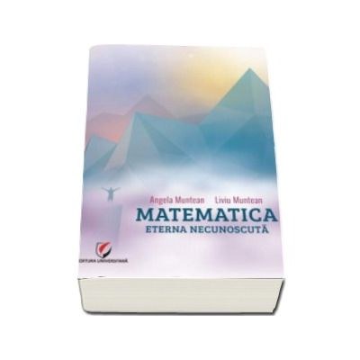 Matematica - Eterna necunoscuta