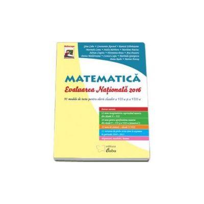Matematica, evaluarea nationala 2016 cu 91 de modele de teste pentru elevii claselor a VII-a si a VIII-a