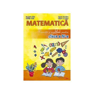 Matematica. Exercitii si probleme pentru clasa a IV-a (Eugenia Catia)