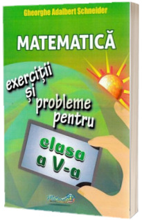 Matematica, exercitii si probleme pentru clasa a V-a