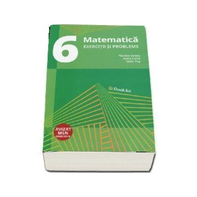 Matematica. Exercitii si probleme pentru clasa a VI-a (Editia a 3-a, revizuita 2018)
