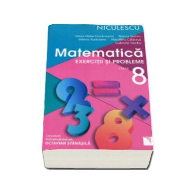 Matematica. Exercitii si probleme pentru clasa a VIII-a Rozica Stefan (Editie 2016)