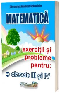 Matematica. Exercitii si probleme pentru clasele III si IV