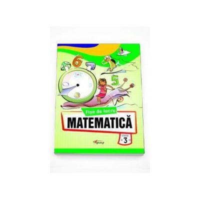 Matematica fise de lucru pentru clasa a III-a - Marinela Chiriac