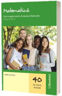 Matematica. Ghid complet pentru Evaluarea Nationala pentru clasa a VIII-a. 40 de teste