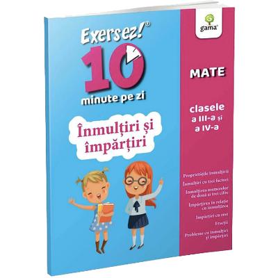 Matematica. Inmultiri si impartiri pentru clasele III-IV