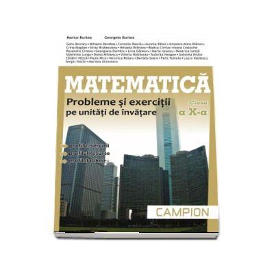 Matematica, M2. Probleme si exercitii pe unitati de invatare, pentru clasa a X-a - Profilul, servicii, resurse, tehnic