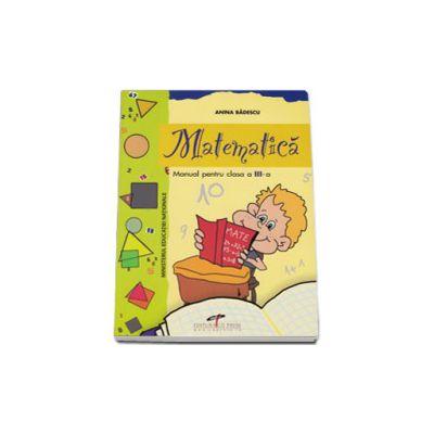 Matematica, manual pentru, clasa a III-a (Anina Badescu)
