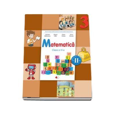 Matematica, manual pentru clasa a III-a, semestrul II - Contine editie digitala (Gabriela Barbulescu)