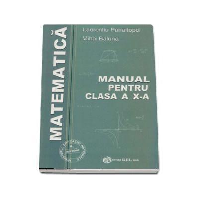 Matematica, manual pentru clasa a X-a M1 - Laurentiu Panaitopol