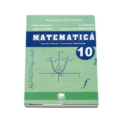Matematica manual (trunchi comun + curriculum diferentiat) pentru clasa a X-a