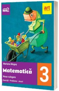 Matematica, noua culegere pentru clasa a III-a. Exercitii, probleme, jocuri