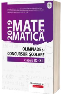 Matematica. Olimpiade si concursuri scolare 2019. Clasele IX-XII