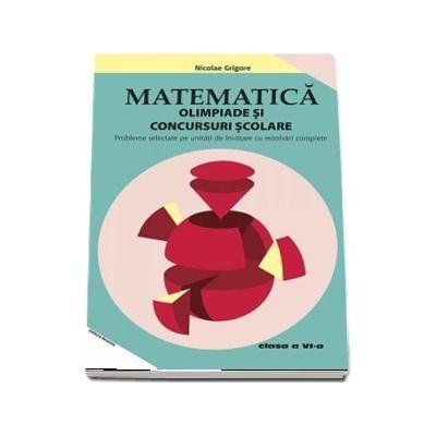 Matematica. Olimpiade si concursuri scolare clasa a VI-a