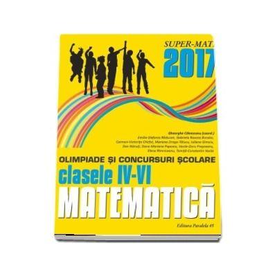 Matematica olimpiade si concursuri scolare clasele IV-VI 2016-2017 (Super-Mate)