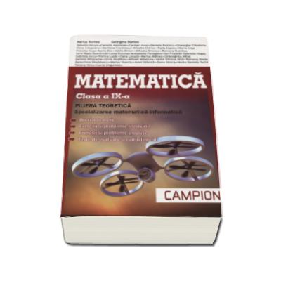 Matematica pentru clasa a IX-a. FILIERA TEORETICA, specializarea matematica informatica (Trunchi comun si curriculum diferentiat de tip M, mate-info)