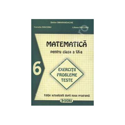 Matematica pentru clasa a VI-a. Exercitii probleme teste (Smarandache)