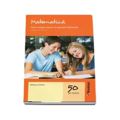 Matematica pentru clasa a VIII-a. Ghid complet pentru evaluarea nationala