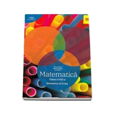 Matematica pentru clasa a VIII-a, semestrul II. Clubul Matematicienilor