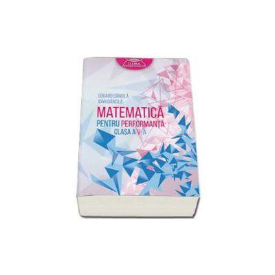 Matematica pentru performanta, clasa  a V-a - Clubul Matematicienilor (Dancila Eduard)