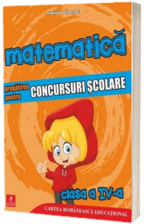 Matematica. Pregatirea pentru concursuri scolare. Clasa a IV-a