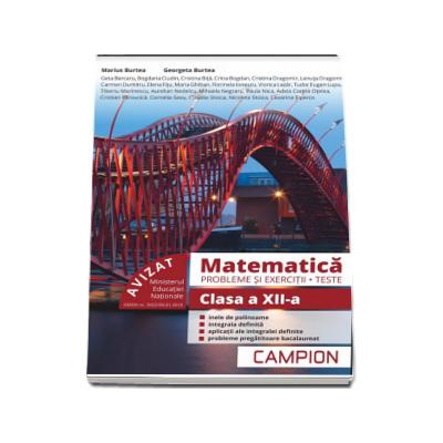 Matematica, probleme si exercitii - Teste, pentru clasa a XII-a - Profilul tehnic - Semestrul II (Marius Burtea si Georgeta Burtea)