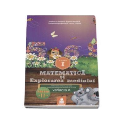 Matematica si explorarea mediului - auxiliar clasa pentru clasa I, varianta A - Semestrul II (2015)