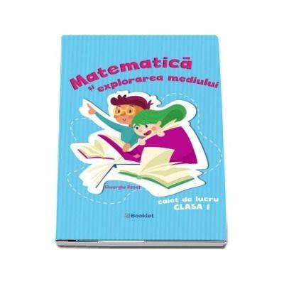 Matematica si explorarea mediului. Caiet de lucru clasa I (Albastru)