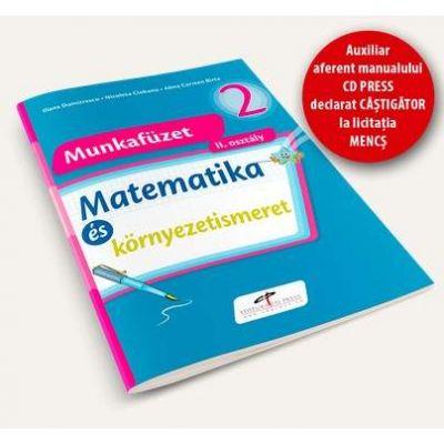 Matematica si explorarea mediului. Caiet de lucru pentru clasa a II- a - Versiune in limba maghiara