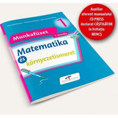 Matematica si explorarea mediului. Caiet de lucru pentru clasa I - Versiune in limba maghiara