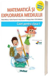 Matematica si explorarea mediului. Caiet pentru clasa I (Varianta - Pitila, Mihailescu)