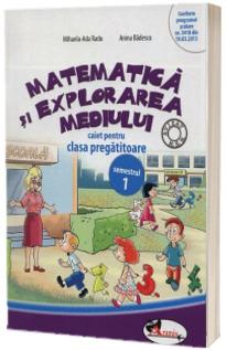 Matematica si explorarea mediului, caiet pentru clasa pregatitoare - Semestrul 1 (Anina Badescu)