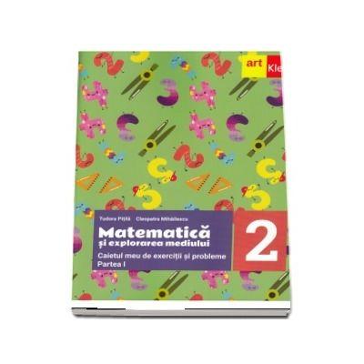 Matematica si explorarea mediului, caietul meu de exercitii si probleme pentru clasa a II-a, partea I