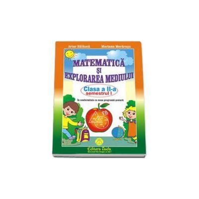 Matematica si explorarea mediului - Clasa a II-a semestrul I - Editia 2015 in conformitate cu noua programa scolara (Artur Balauca)