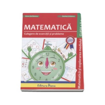 Matematica si explorarea mediului - Culegere de exercitii si probleme pentru clasa a II-a - Elena Stefanescu