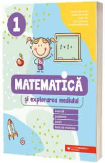 Matematica si explorarea mediului. Exercitii, probleme, jocuri, teste de evaluare. Clasa 1